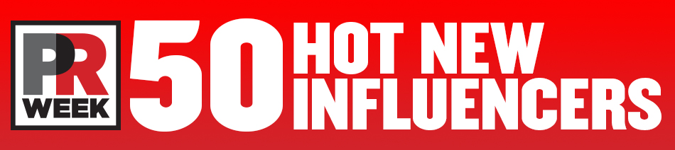 PRWeek hot new influencers