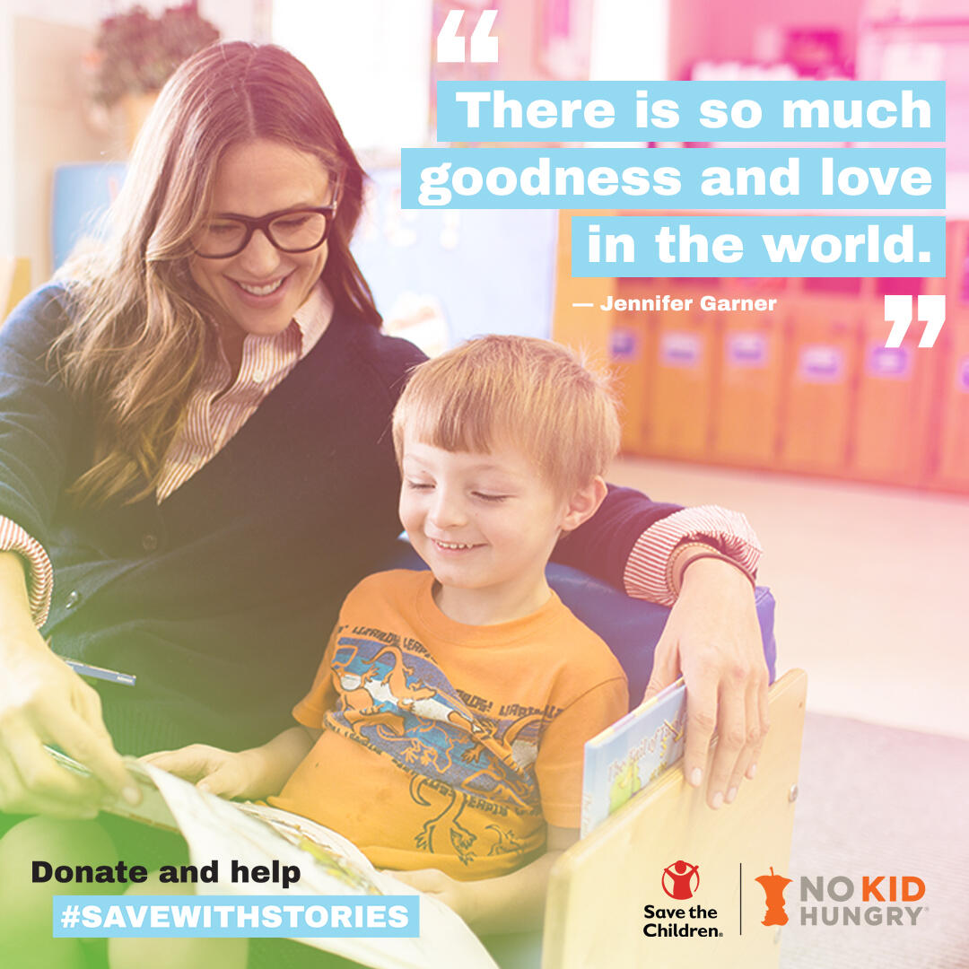 Jennifer Garner reads to a child with quote that says there is so much goodness and love in the world