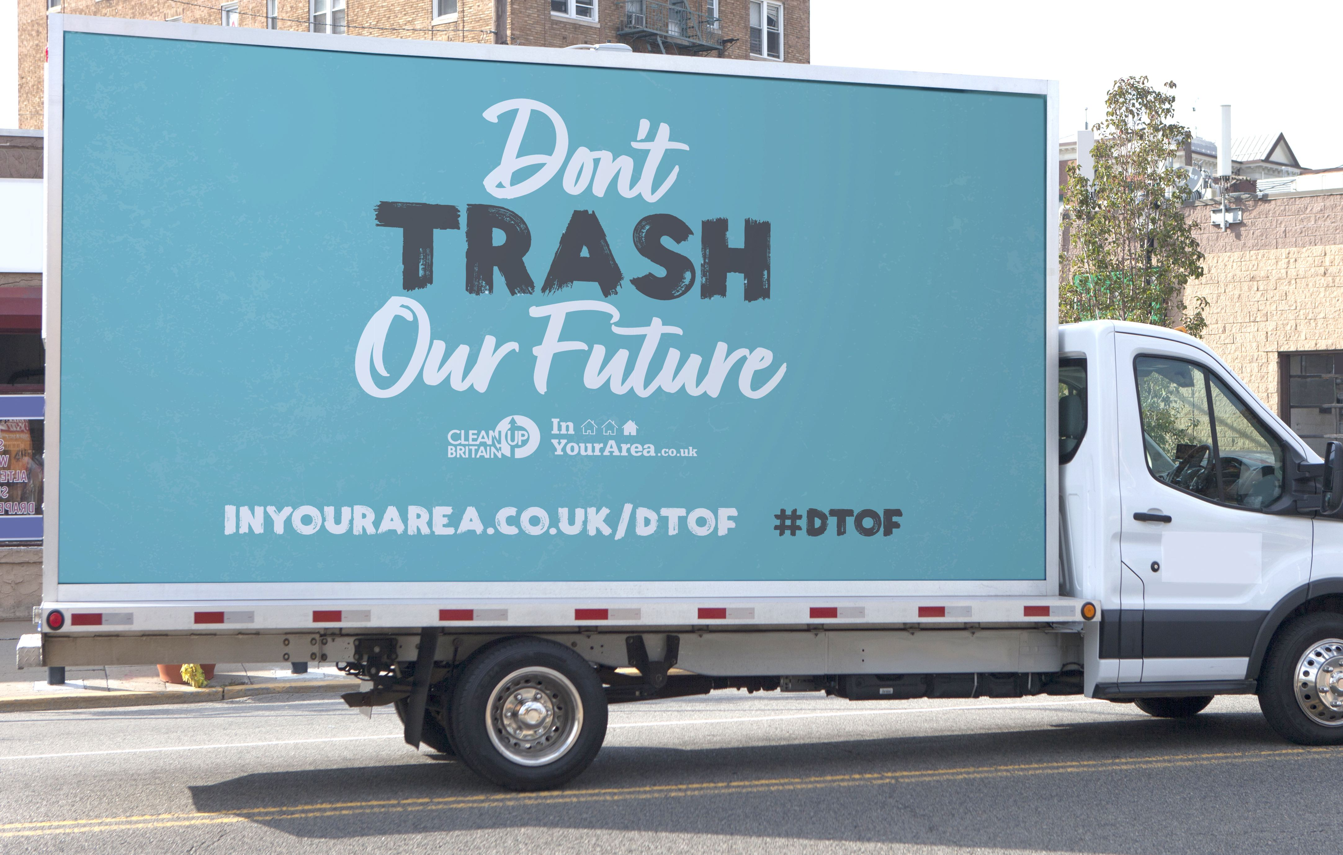 Don't trash our future: campaign includes a five-metre digital screen
