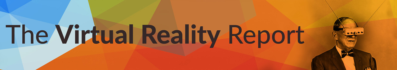 The Virtual Reality Report